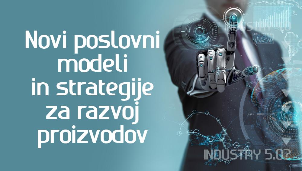 Kakšni so novi poslovni modeli in strategije za razvoj proizvodov?