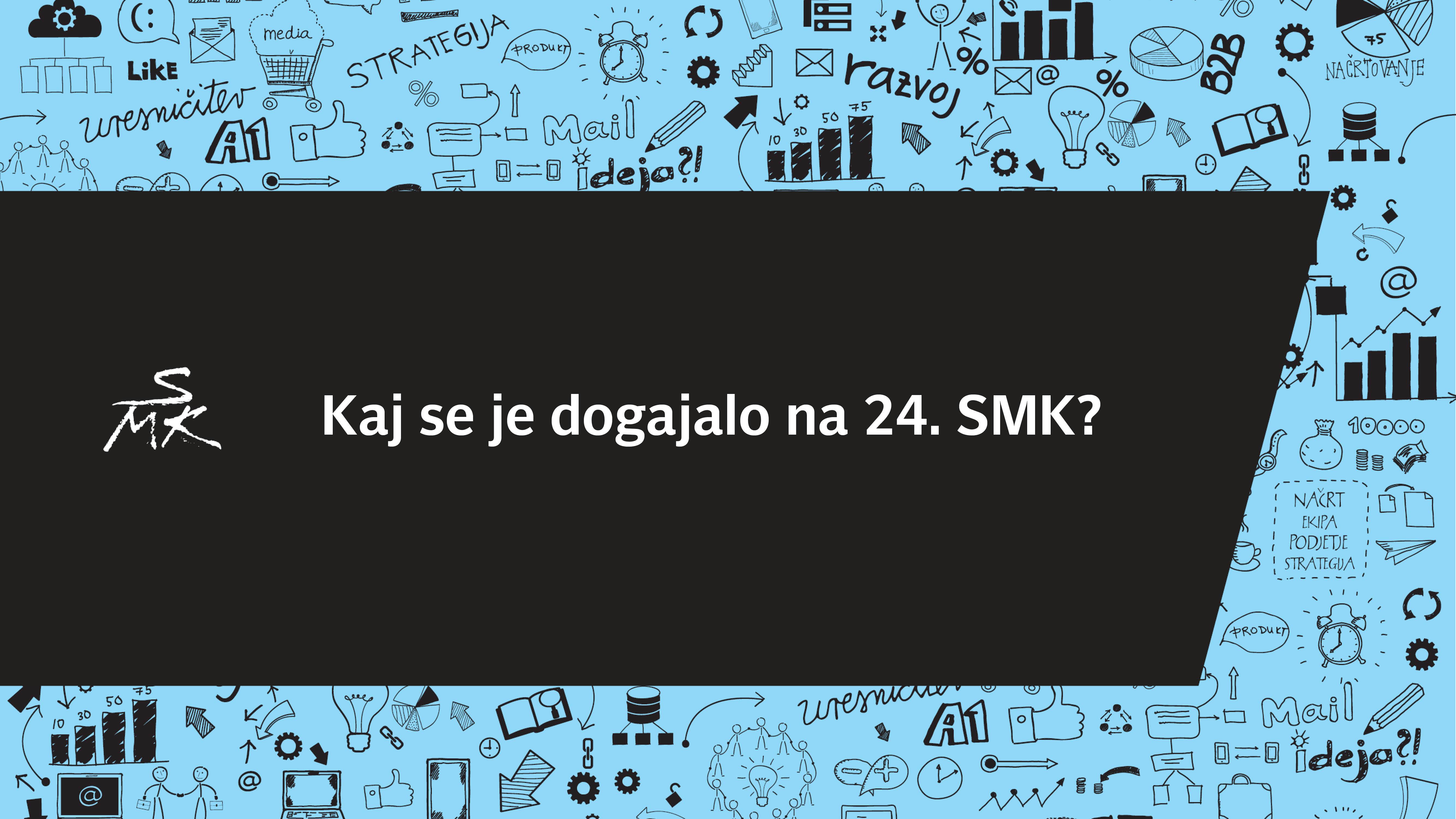 (video) Kako smo se imeli na 24.Slovenski marketinški konferenci?