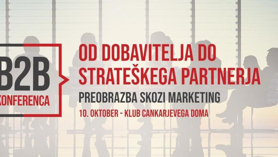 B2B konferenca: Od dobavitelja do strateškega partnerja