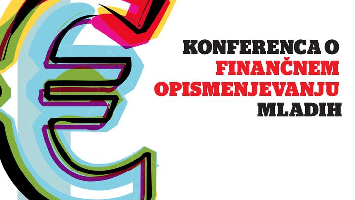 Ne spreglejte! Konferenca o finančnem opismenjevanju mladih